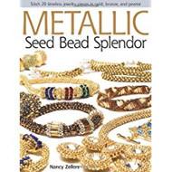 Metallic Seed Bead Splendor - Nancy Zellars