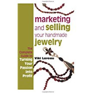 Marketing and Selling Your Handmade Jewelry - Viki Lareau