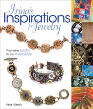 Irina's Inspirations for Jewelry: From the Exotic to the Everyday - Irina Miech
