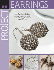 Project: Earrings: 44 Designs Using Beads, Wire, Chain, and More - Editors of Bead & Button Magazine