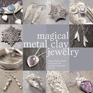 Magical Metal Clay Jewelery - Sue Heaser
