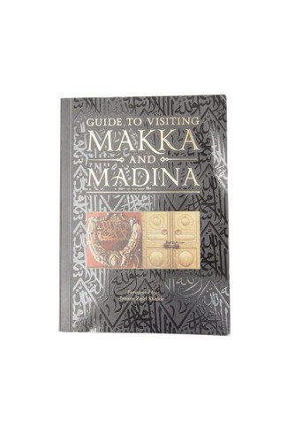 Guide to Visiting Makka and Madina