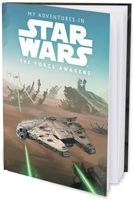 My Adventures in Star Wars The Force Awakens - Hard Cover