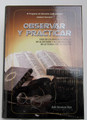 Observar y Practicar- Observance and Practice (BKS-OYP)