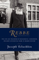 Rebbe The Life and Teachings of Menachem M. Schneerson Joseph Telushkin ( BKE-REBBE )