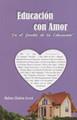 Educación con Amor - En el Jardín de la Educación The Garden of Education Spanish Arush