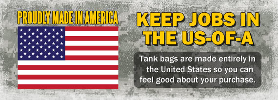 Tank Bags are proudly made in America!