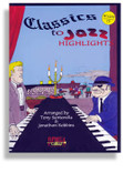 Classics To Jazz Highlights with CD