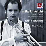 Jeroen Berwaerts - In the Limelight , Romantic Music for Trumpet and Piano