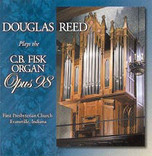Douglas Reed Plays the C.B. Fisk Organ, Opus 98