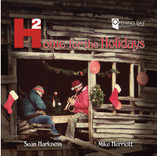H2 (Sean Harkness &amp; Mike Herriott) - Home for the Holidays Complete CD Digital Download