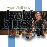 Ryan Anthony: Bold Blue & Bright CD