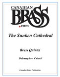The Sunken Cathedral (from Preludes, Book 1) Brass Quintet (Debussy/arr. Coletti)