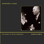 Ensemble Vivant  The Music of Leroy Anderson (Two Disc Set)