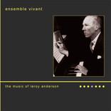 Ensemble Vivant  The Music of Leroy Anderson (Two Disc Set)