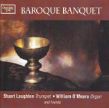Baroque Banquet; Stuart Laughton (Trumpet), Wendy Humphreys (Soprano) & William O'Meara (Organ)