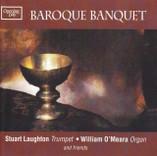 Baroque Banquet; Stuart Laughton (Trumpet), Wendy Humphreys (Soprano) & William O'Meara (Organ)