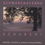 Schubert: Schwanengesang Daniel Lichti and Janina Fialkowska