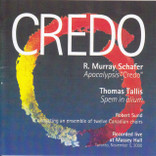 R. Murray Schafer: Apocalypsis &quot;Credo&quot;; Thomas Tallis: Spem in alium