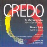 "R. Murray Schafer: Apocalypsis ""Credo""; Thomas Tallis: Spem in alium"