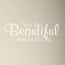 You Are Beautiful Inside and Out Family Home Wall Decal Sticker Inspiration Quote Saying #1359