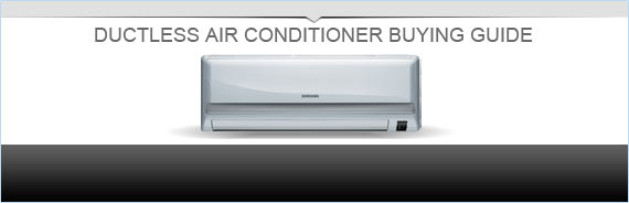 Ductless Air Conditioner Buying Guide