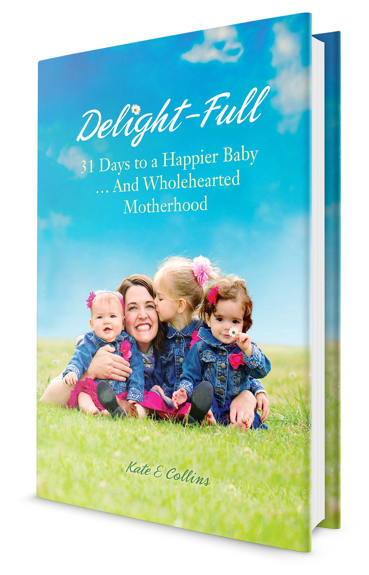delight-full: 31 Days to a Happier baby and Wholehearted Motherhood