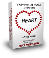 Changing The World From The Heart Of Your Home - Downloadable MP3 Version