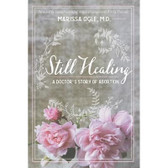 STILL HEALING – A Doctor's Story of Abortion