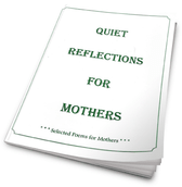 QUIET REFLECTIONS FOR MOTHERS ~ 101 POEMS