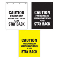 "Polyguard White Yellow Black ""Caution If You Can't See My Mirrors, I Can't See You. Stay Back"" 24"" x 30"" Mud Flap"