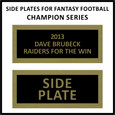 Side Plate for Fantasy Football Trophy Champion Series Medium 10.75''