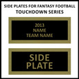 Side Plate for Fantasy Football Trophy Champion Series 17''
