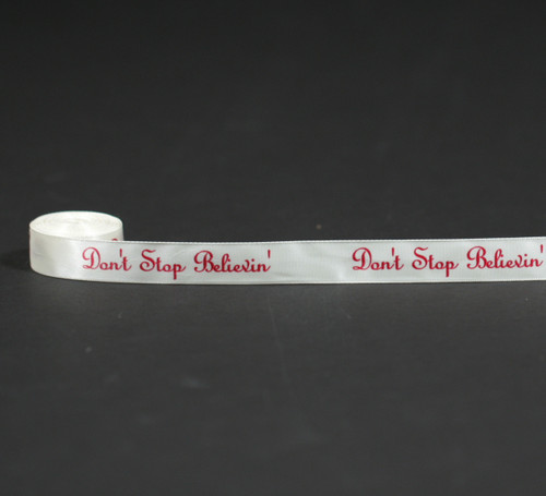 "Don't Stop Believin' Ribbon Red Ink on 5/8"" wide Antique White Ribbon, 10 Yards"