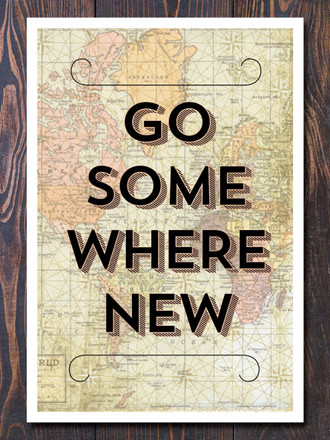 Go Somewhere New Art Print