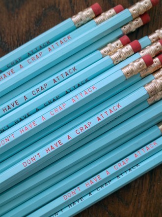 Don't Have A Crap Attack! Pencils by Earmark Social Goods Inc.