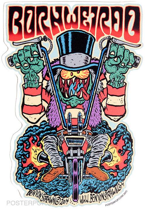 Ben Von Strawn Born Weirdo Sticker, Biker, Motorcycle, Psychedelic, Grateful Dead, Hippie