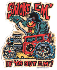 Ben Von Strawn Smoke Em Sticker, Monster, Hotrod, Hot Rod, Monster Shifter, Burn Out, Smoking Tires, Smoking
