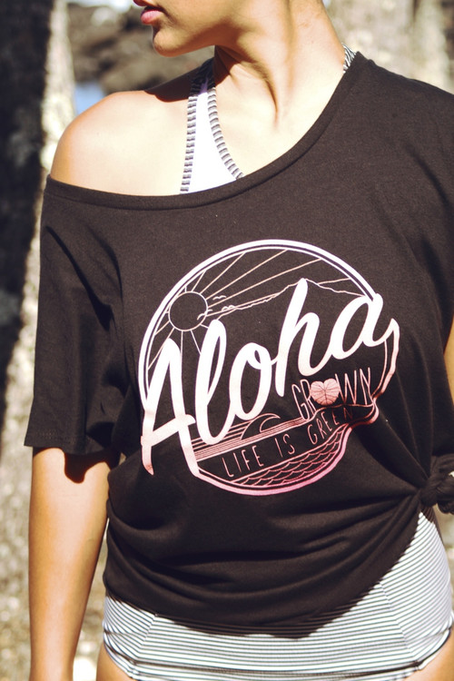 "Aloha Grown ""Life is Green"" Ladies Tee"