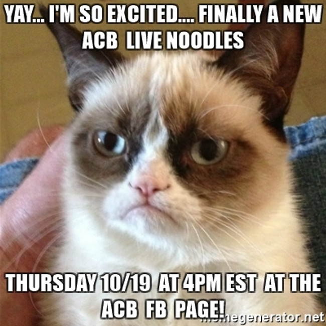 Live Noodles at the ACB  FB  page 10/19 4PM EST