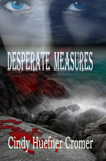Desperate Measures by Cindy Huefner Cromer
