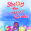Shelly the Hermit Crab by Stacey Leigh Malloy - Print