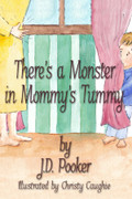 There's a Monster in Mommy's Tummy by J.D. Pooker Print