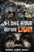 The Long Hour Before Light by Ronald Joseph Scala