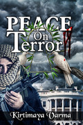 Peace on Terror by Kirtimaya Varma