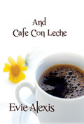 And Cafe Con Leche by Evie Alexis