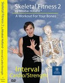 COMBAT OSTEOPOROSIS: Skeletal Fitness 2 by Mirabai Holland Interval Cardio/Strength