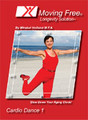 CARDIO  AND WEIGHT MANAGEMENT WORKOUT Moving Free®  Cardio Dance Level 1 DVD