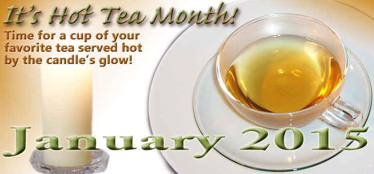 January is Hot Tea Month and we help you celebrated with these teas!