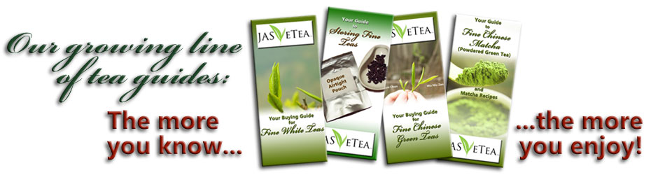 Learn More... Enjoy More! See Our Growing Selection of Guides for Tea Lovers